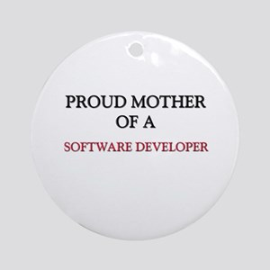 Proud Mother Of A SOFTWARE DEVELOPER Ornament (Rou